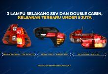 Photo of 3 Lampu Belakang SUV dan Double Cabin, Keluaran Terbaru Under 5 Juta